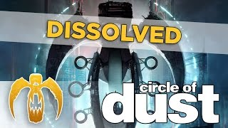 Watch Circle Of Dust Dissolved video