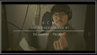 Download Lagu Ed sheeran - Perfect (Legend..^^ cover by KCM) Gratis STAFABAND