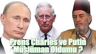 (K434) Prens Charles ve Vladimir Putin Müslüman Oldu mu? - Üstad Kadir Mısıroğlu