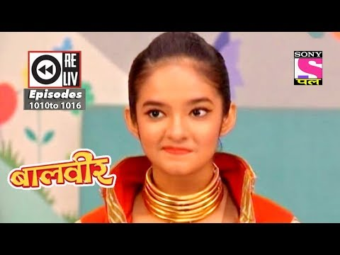Weekly Reliv - Baalveer - 7th July 2018 to 13th July 2018 - Episode 1010 to 1016 thumbnail