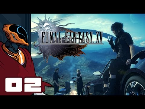 Let's Play Final Fantasy XV - PS4 Gameplay Part 2 - No Time For Weddings! Must Fight Everything!