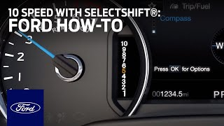 Using 10-Speed Automatic with SelectShift® Capability   Ford How-To   Ford