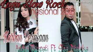 Lagu slow rock nasional 2018 andra respati feat elsa Pitaloka ( korban perasaan) album nasional Mp3