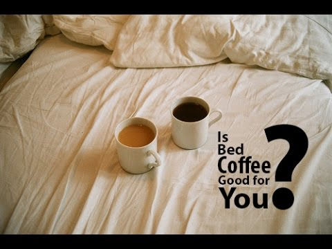 Is Bed Coffee good for You? - Freedom Health Mantra #10