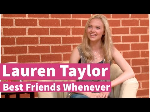 Lauren Taylor talks Best Friends Whenever 1st episode!