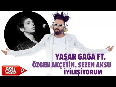 Yaşar Gaga Ft. Özgen Akçetin - İyileşiyorum - ( Official Audio )