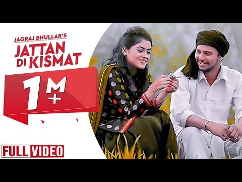 Jattan Di Kismat | Jagraj Bhullar | Latest Punjabi Song 2014 | Full Official Video video