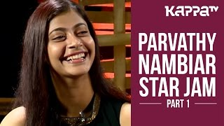 'Leela' Parvathy Nambiar - Star Jam (Part 1) - Kappa TV
