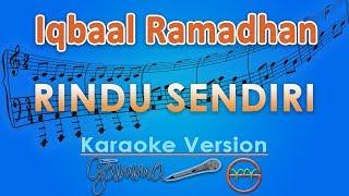 Download lagu Iqbaal Ramadhan - Rindu Sendiri (Karaoke Lirik Tanpa Vokal) by GMusic gratis