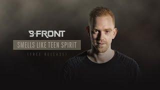 B-Front - Smells Like Teen Spirit (Bootleg) | FREE DOWNLOAD
