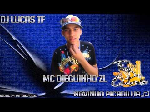 MC DIEGUINHO ZL   NOVINHO PICADILHA DJ LUCAS FUNK DA QUEBRADA )
