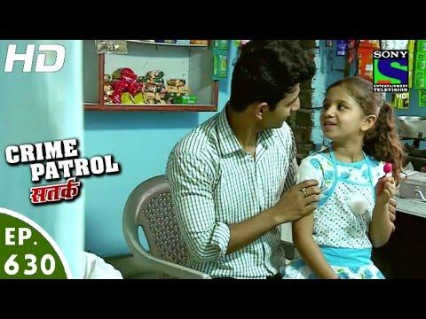 Crime Patrol - क्राइम पेट्रोल सतर्क - Bekhabar -Episode 630 - 4th March. 2016