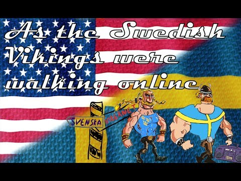 As the Swedish Vikings were walking online USA