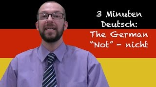 "The German ""Not"" - Nicht - 3 Minuten Deutsch Lesson #18"