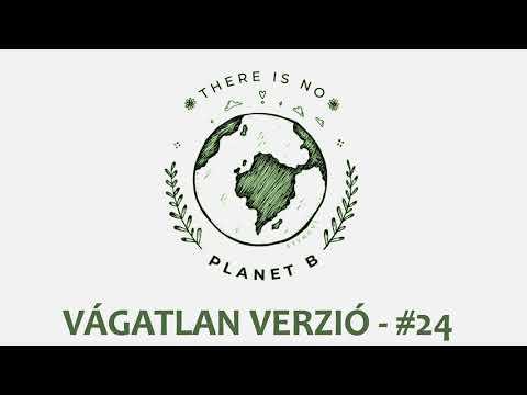 Vágatlan Verzió #24 - Környezetvédelem, ökológia