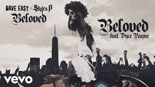 Dave East, Styles P - Beloved ft. Dyce Payne (Official Audio)