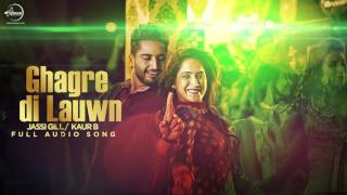 Ghagre Di Lauwn ( Full Audio Song ) | Jassi Gill & Kaur B | Punjabi Song Collection | Speed Records