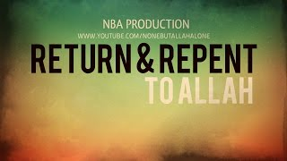 Return And Repent To Allah ᴴᴰ