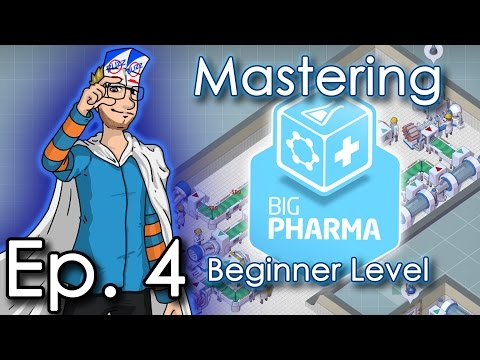 """Big Pharma - Ep. 4 - Mastering Beginner: """"Filling Up The Space"""" - Let's Play"""