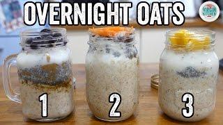 OVERNIGHT OATS - 3 WAYS | Fat Boy Slimming #7