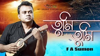 Tumi Tumi Kore (তুমি তুমি করে) | FA Sumon | Bangla New Music Video 2017| Full HD