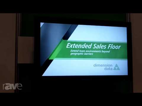 InfoComm 2013: Dimension Data Talks About its Center of Excellence for Visual Communications