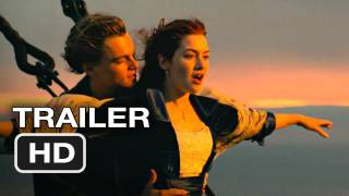 Titanic 3D - Titanic 3D Re-Release Official Trailer #1 - Leonardo DiCaprio, Kate Winslet Movie (2012) HD