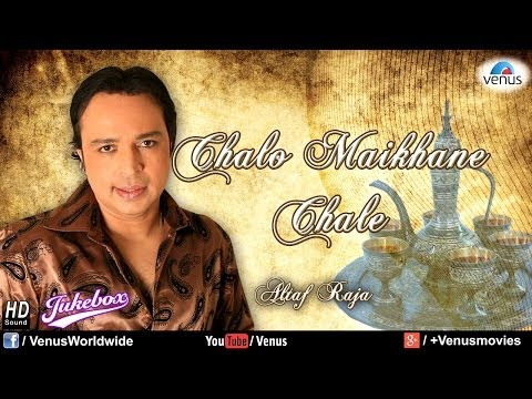Chalo Maikhane Chale | Altaf Raja | Audio Jukebox video