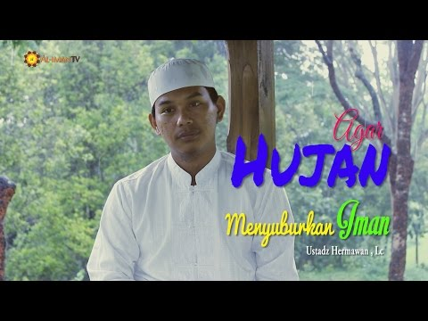 Ceramah Pendek: Agar Hujan Menyuburkan Iman - Ustadz Hermawan, Lc