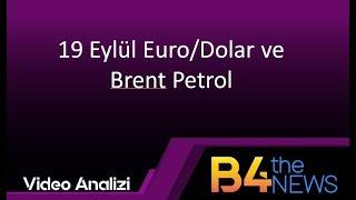 19 Eylül Euro/Dolar ve Brent Petrol analizi