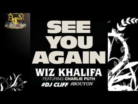 Wiz Khalifa - See you again (Bouyon 2016 Remix) ft Charlie Putt (Original Dj CliFF)