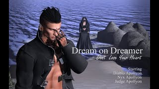 Dream on Dreamer - Don't Lose Your Heart [Secondlife]