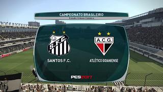 Santos x Atlético GO Rodada 11 Brasileirão ML Pes 2017 #PraCimaDelesSantos