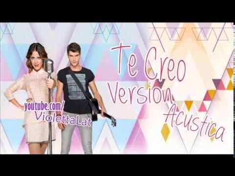 Violetta 2 - Te Creo (Versión Acustica)