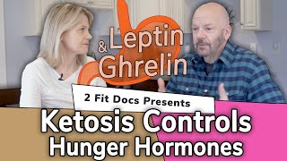 Ketosis Controls Hunger Hormones: Leptin & Ghrelin