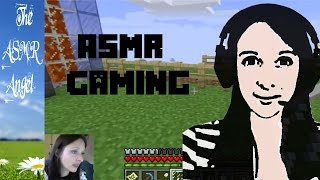 ASMR Let's play Minecraft - Softly Spoken and Whispered (Twitch Stream pt1)