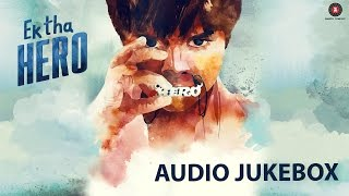 Ek Tha Hero - Full Movie Audio Jukebox | Ayush Khedekar, Amita Pathak & Ashwini Kalsekar