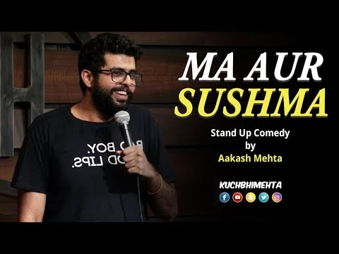 Ma Aur Sushma  Stand Up Comedy by Aakash Mehta