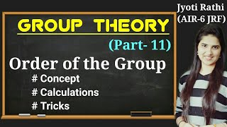 Order of the group|Examples concepts tricks|Group theory for CSIR-NET GATE|Type of questions asked