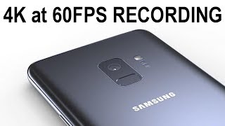 Samsung Galaxy S9 Camera will record in 4K at 60fps! (120fps also possible)