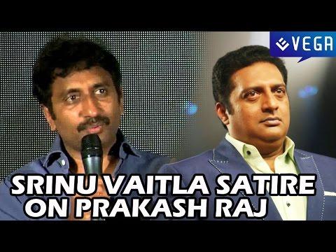 Srinu Vaitla Satire on Prakash Raj - Latest Tollywood Gossip