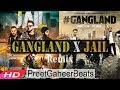 Gangland & Jail - Mankrit Aulakh x Preet Gaheer Beats | New Punjabi Remix 2017