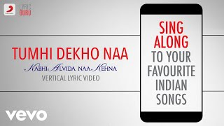 Tumhi Dekho Naa - Kabhi Alvida Naa Kehna Official Bollywood Lyrics Alka Sonu