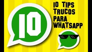 💬 10 TRUCOS Ocultos de WhatsApp | Tips para Whatsapp 2017