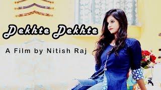Dekhte Dekhte Song   Batti Gul Meter Chalu   Om Shanti Production   Cover Video   