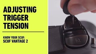 SCUF Vantage 2: Adjusting Trigger Tension | Know Your SCUF