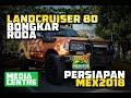 LANDCRUISER VX 80 dan BONGKAR RODA SIAP-SIAP MEX MP3
