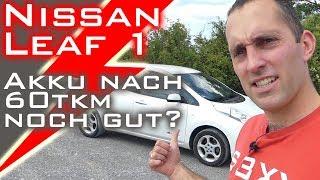 Nissan Leaf 1 - Akku nach 60tkm noch gut? Es muss nicht immer Tesla sein...