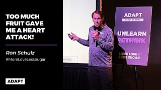 TOO MUCH FRUIT GAVE ME A HEART ATTACK! Success Story — Ron Schulz [ADAPT EVENT]