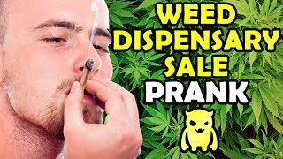 Weed Dispensary Sale Prank - Ownage Pranks